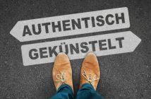authentisch sein oder gekünstelt