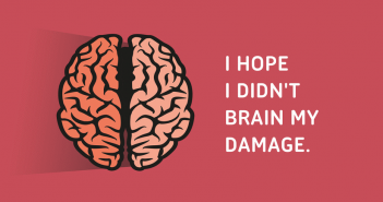 I hope i didn't brain my damage