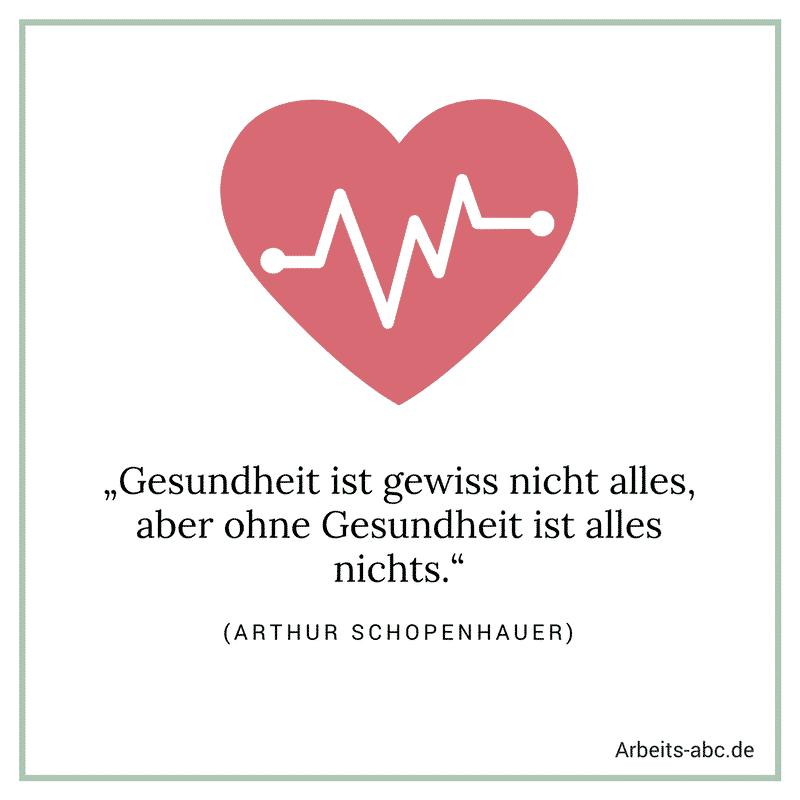 """""""Gesundheit ist gewiss nicht alles, aber ohne Gesundheit ist alles nichts."""" (Arthur Schopenhauer)"""