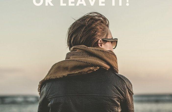 Love it, Change it or Leave it