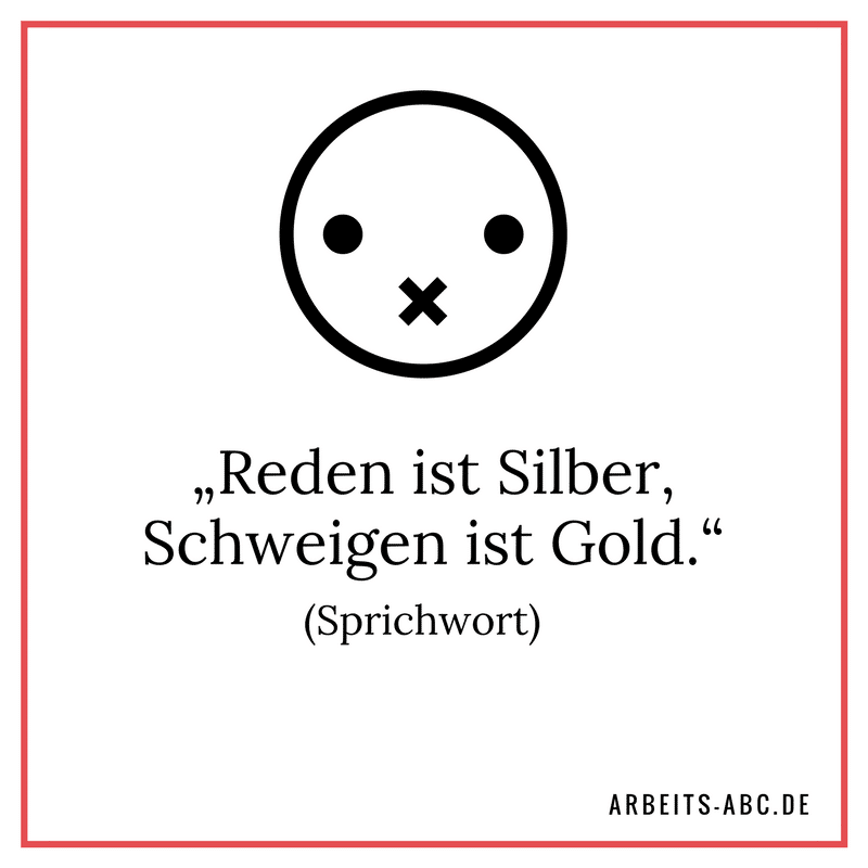 """""""Reden ist Silber, Schweigen ist Gold."""" (Sprichwort)"""