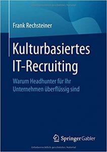 """""""Kulturbasiertes IT-Recruiting: Warum Headhunter für Ihr Unternehmen überflüssig sind."""""""