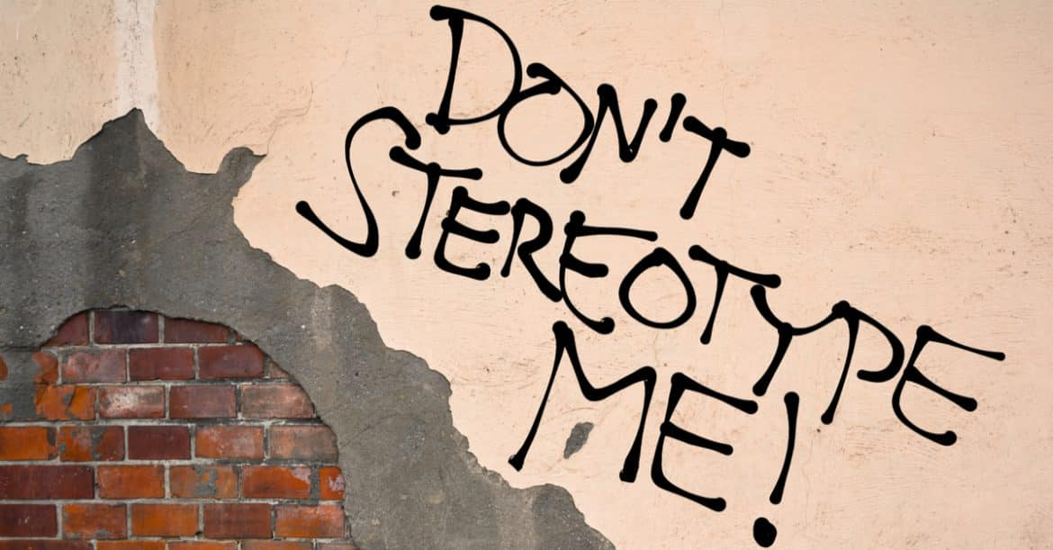 Don't Stereotype Me